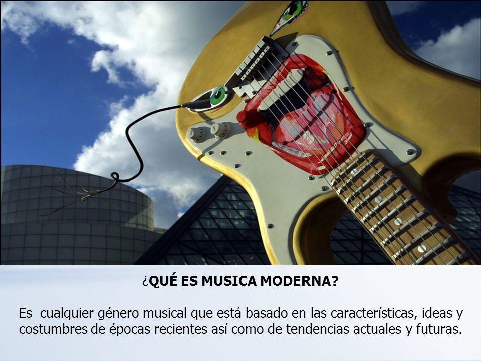 ¿QUÉ ES MUSICA MODERNA