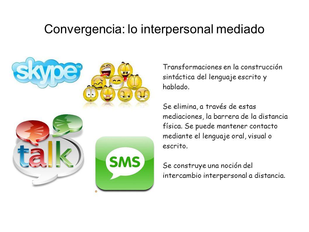 Convergencia: lo interpersonal mediado