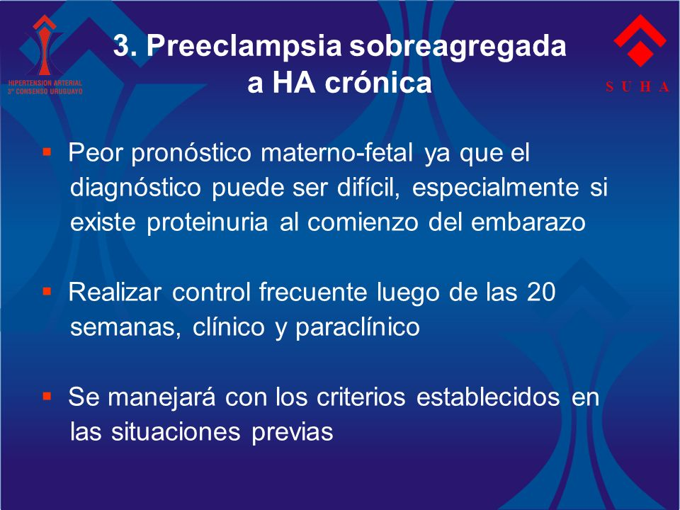 3. Preeclampsia sobreagregada a HA crónica
