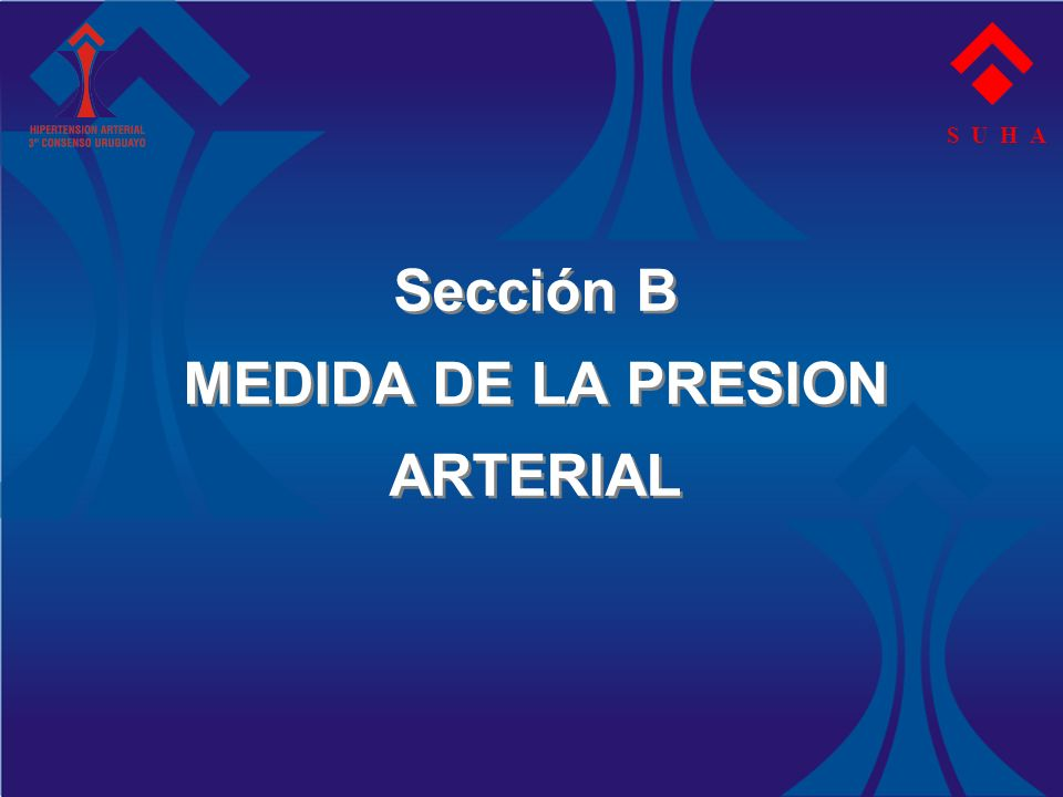 Sección B MEDIDA DE LA PRESION ARTERIAL