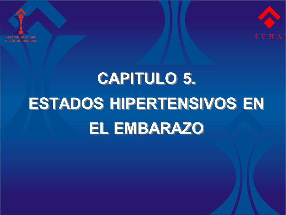 CAPITULO 5. ESTADOS HIPERTENSIVOS EN EL EMBARAZO