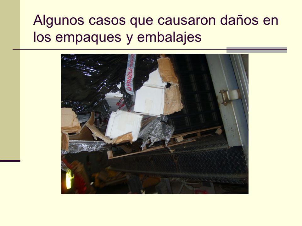 Algunos casos que causaron daños en los empaques y embalajes