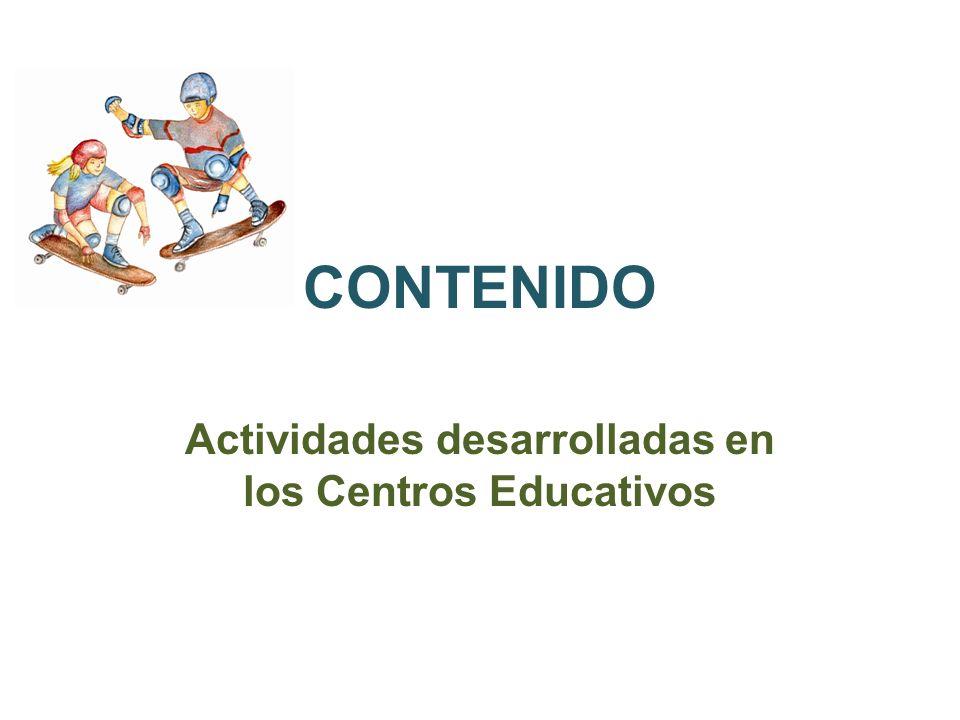 Actividades desarrolladas en los Centros Educativos