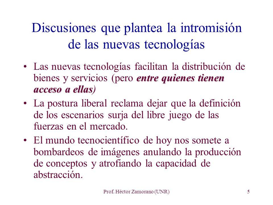 Discusiones que plantea la intromisión de las nuevas tecnologías