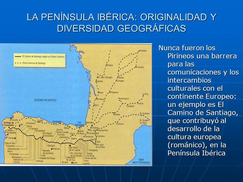 LA PENÍNSULA IBÉRICA: ORIGINALIDAD Y DIVERSIDAD GEOGRÁFICAS