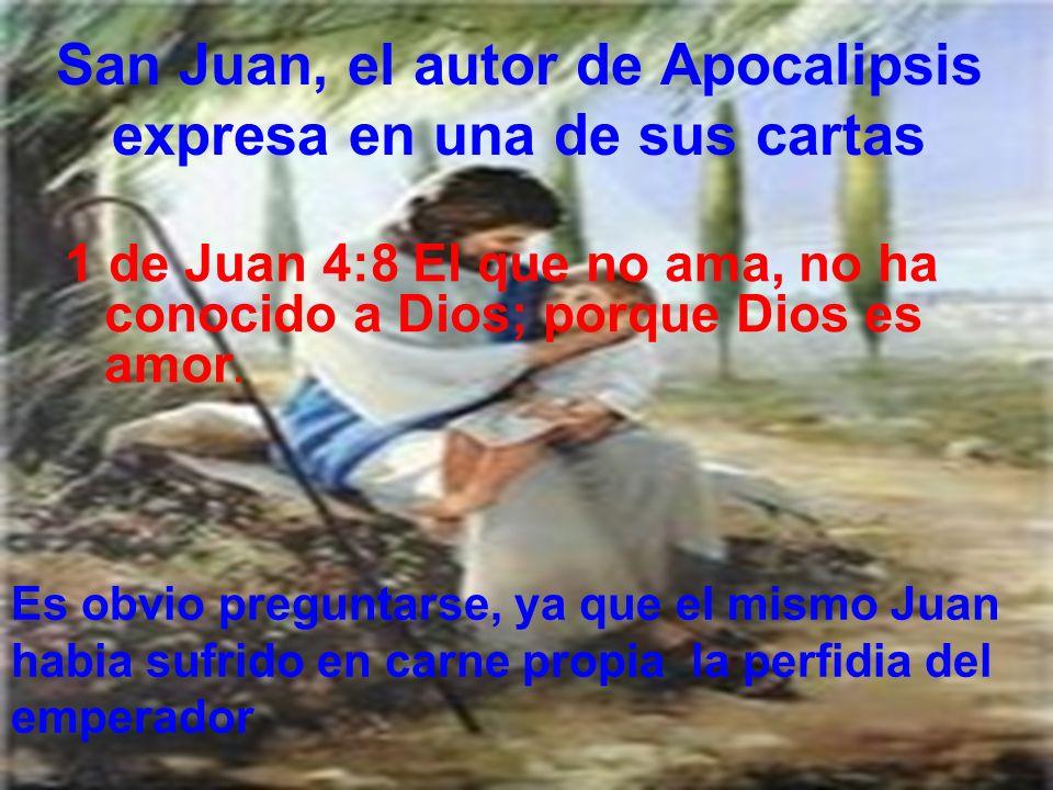 San Juan, el autor de Apocalipsis expresa en una de sus cartas
