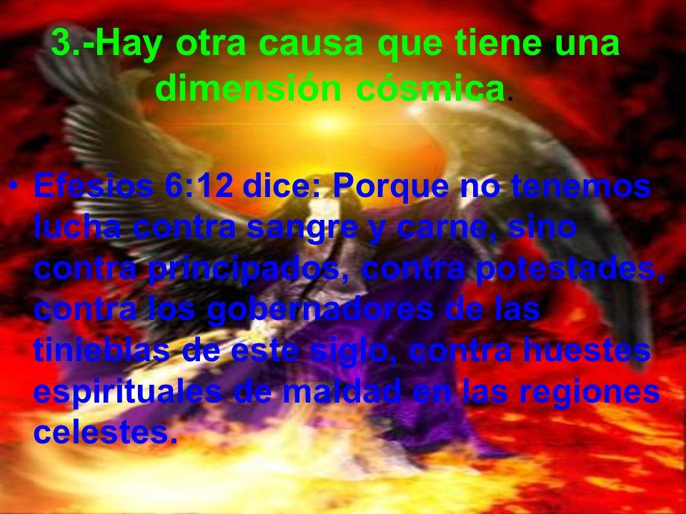 3.-Hay otra causa que tiene una dimensión cósmica.