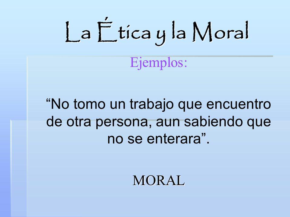 La Ética y la Moral Ejemplos: