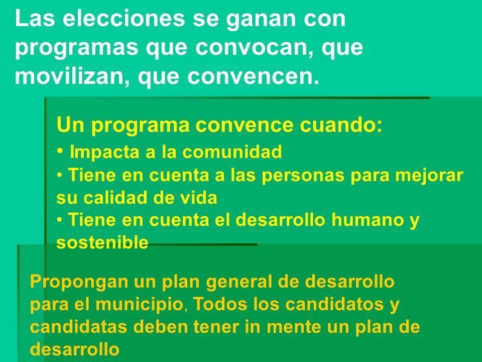 Las elecciones se ganan con programas que convocan, que movilizan, que convencen.
