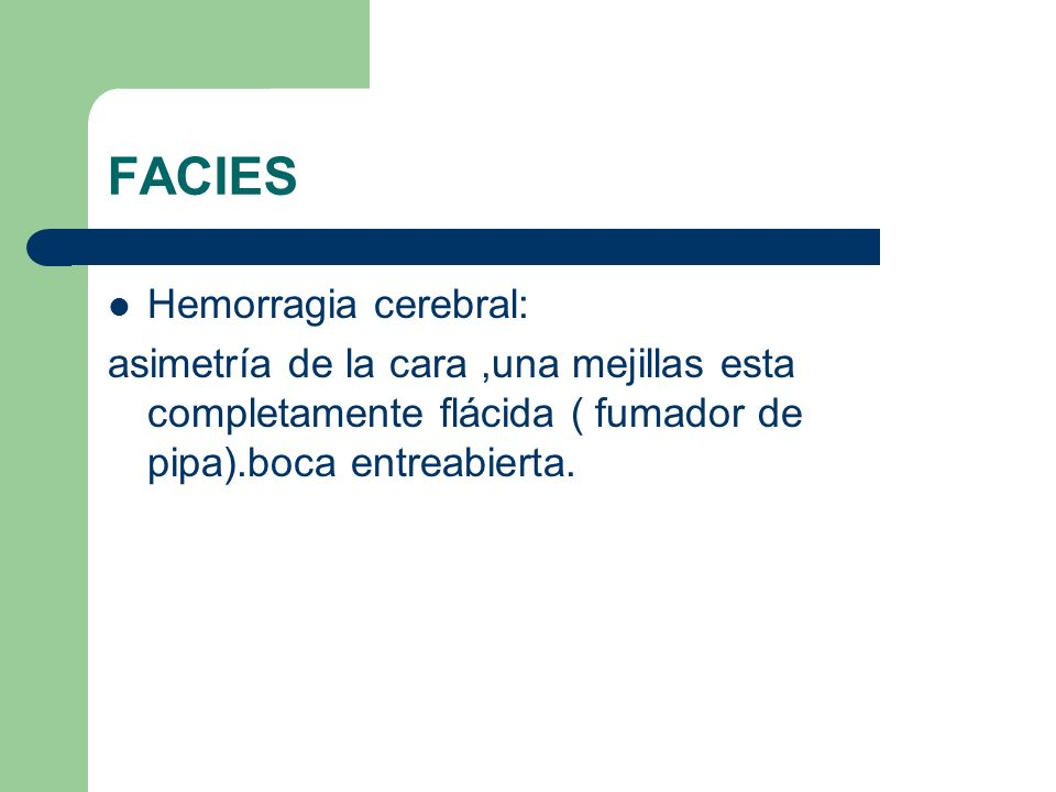 FACIES Hemorragia cerebral: