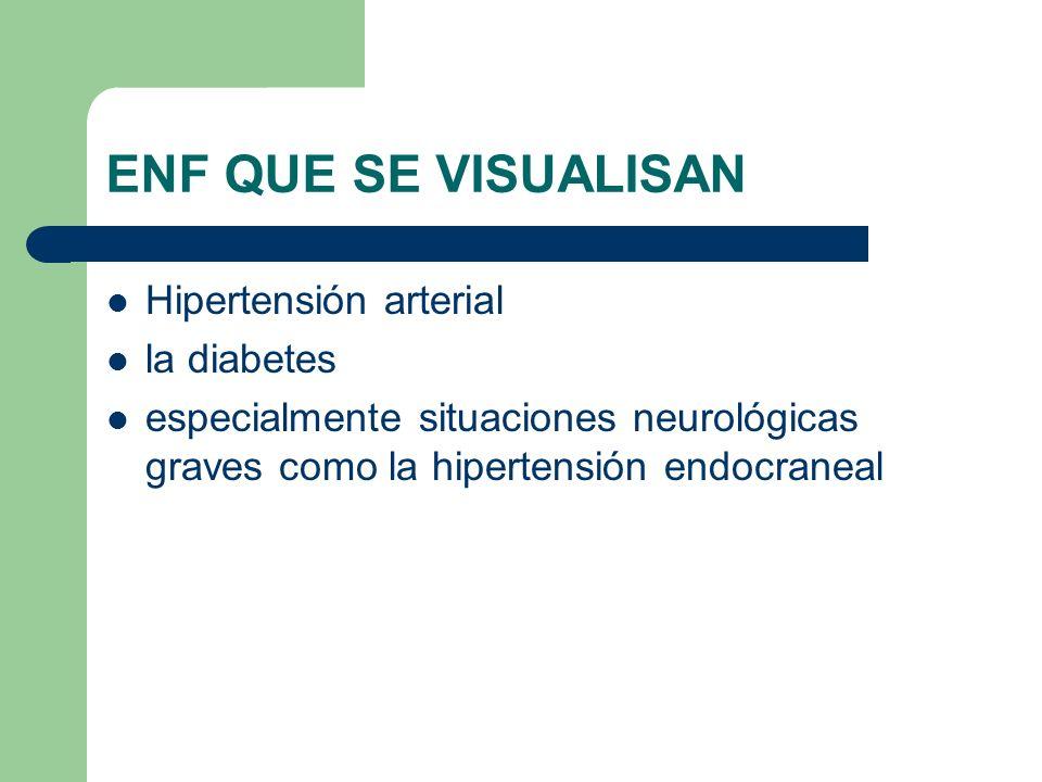 ENF QUE SE VISUALISAN Hipertensión arterial la diabetes