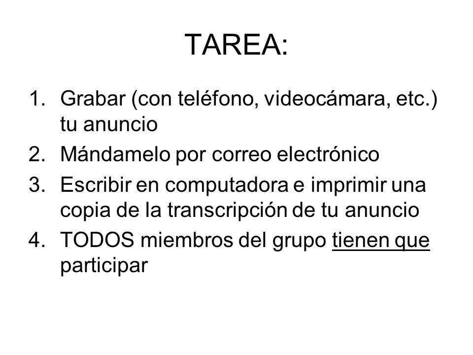 TAREA: Grabar (con teléfono, videocámara, etc.) tu anuncio