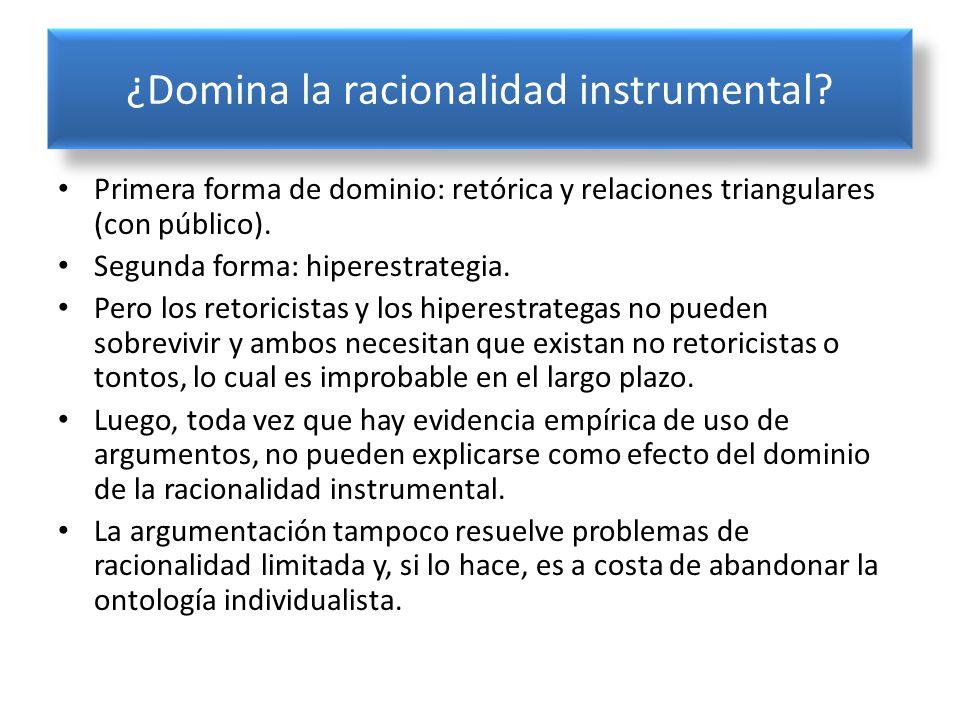 ¿Domina la racionalidad instrumental