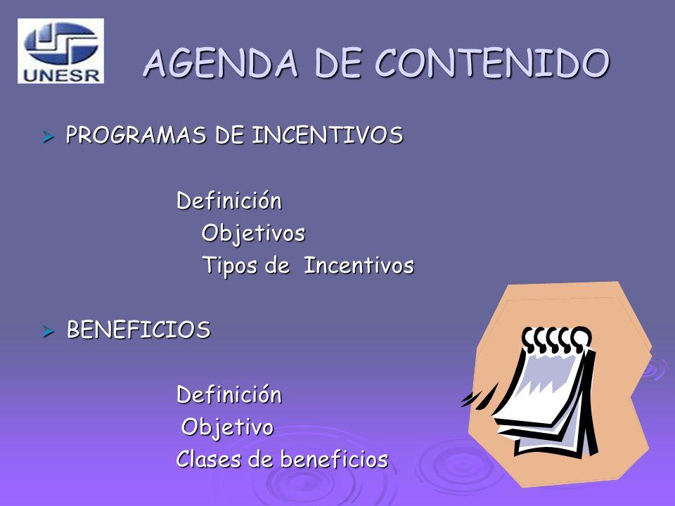 AGENDA DE CONTENIDO PROGRAMAS DE INCENTIVOS Definición Objetivos