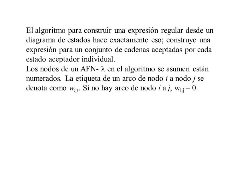 El algoritmo para construir una expresión regular desde un diagrama de estados hace exactamente eso; construye una expresión para un conjunto de cadenas aceptadas por cada estado aceptador individual.