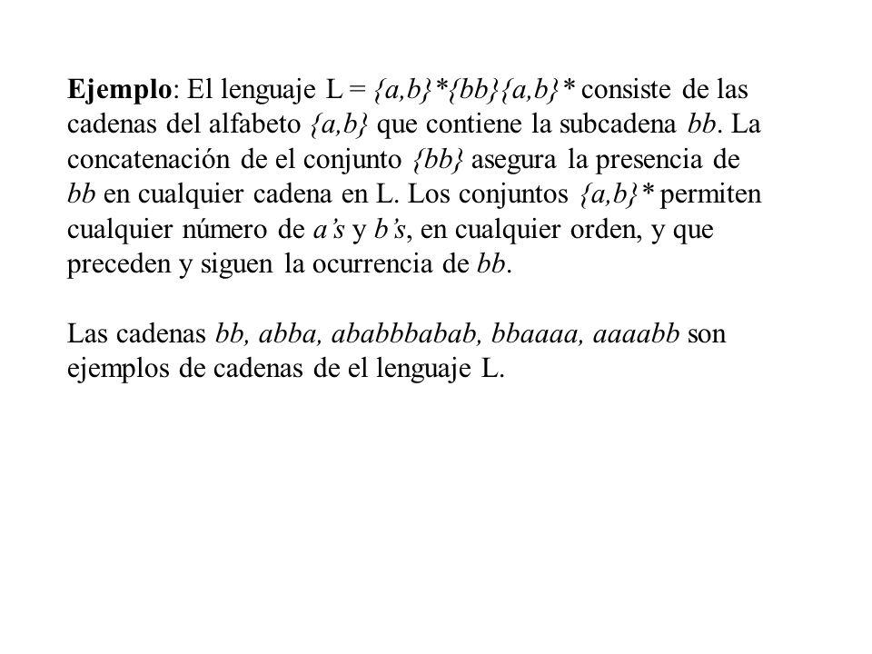 Ejemplo: El lenguaje L = {a,b}*{bb}{a,b}* consiste de las
