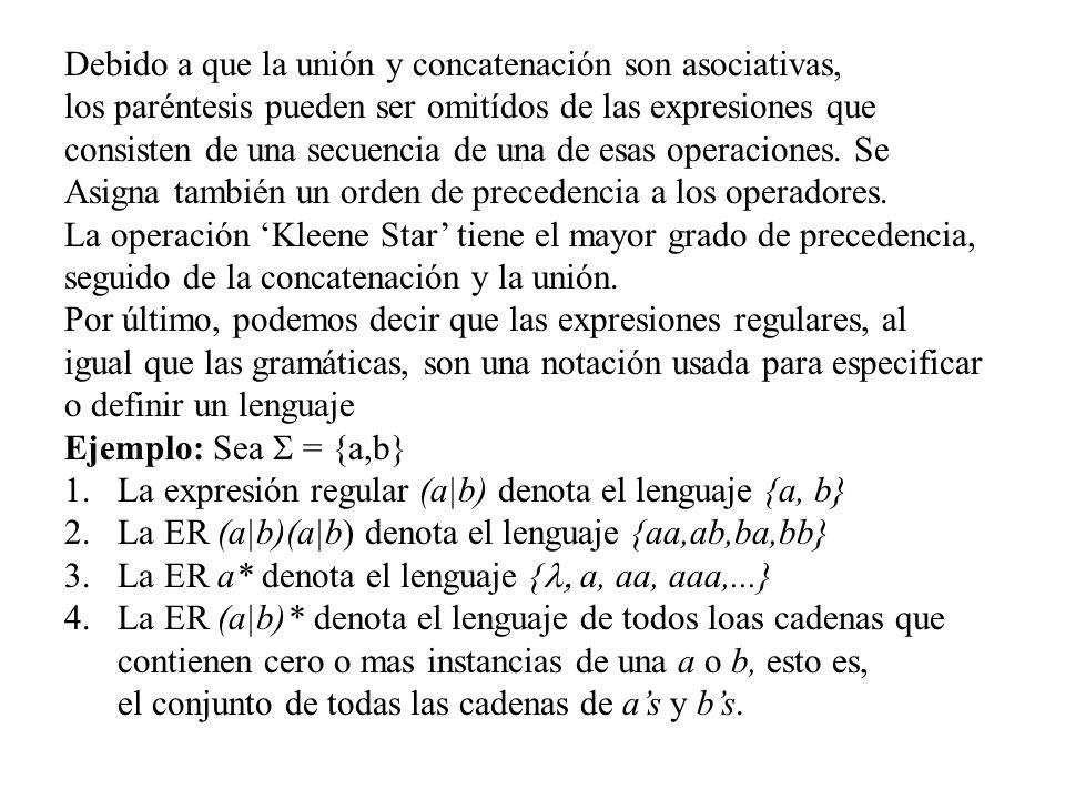 Debido a que la unión y concatenación son asociativas,