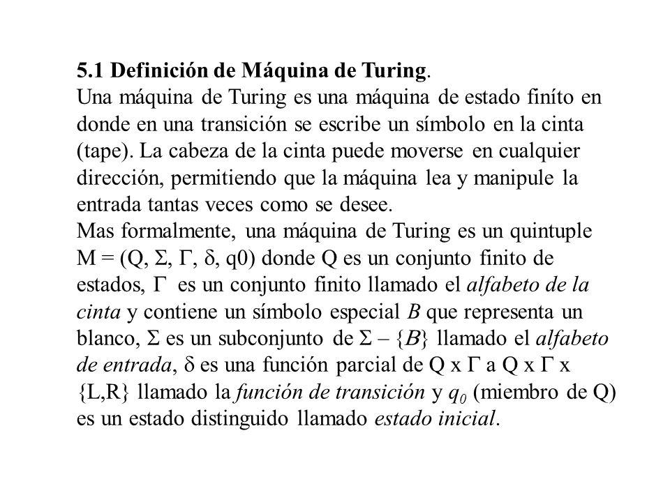 5.1 Definición de Máquina de Turing.
