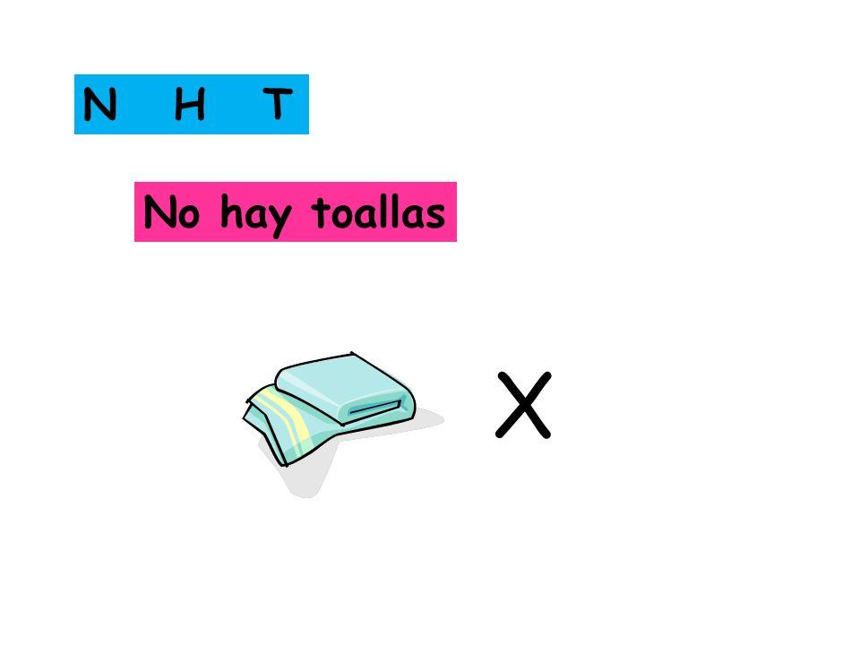 N H T No hay toallas X