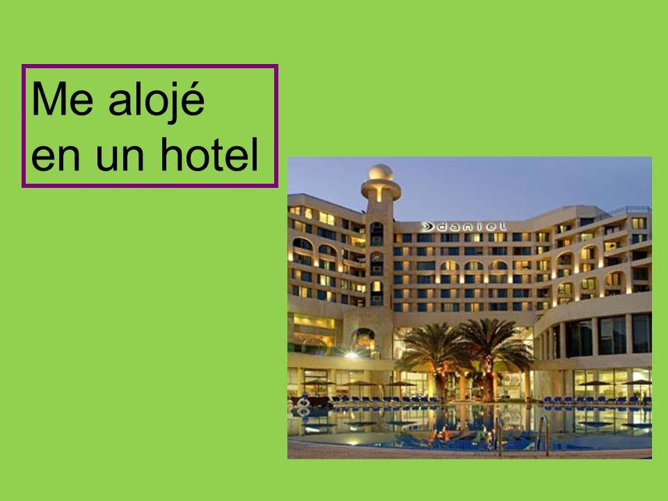 Me alojé en un hotel