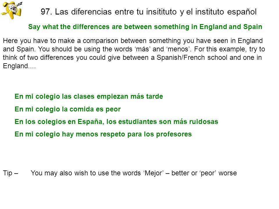 97. Las diferencias entre tu insitituto y el instituto español