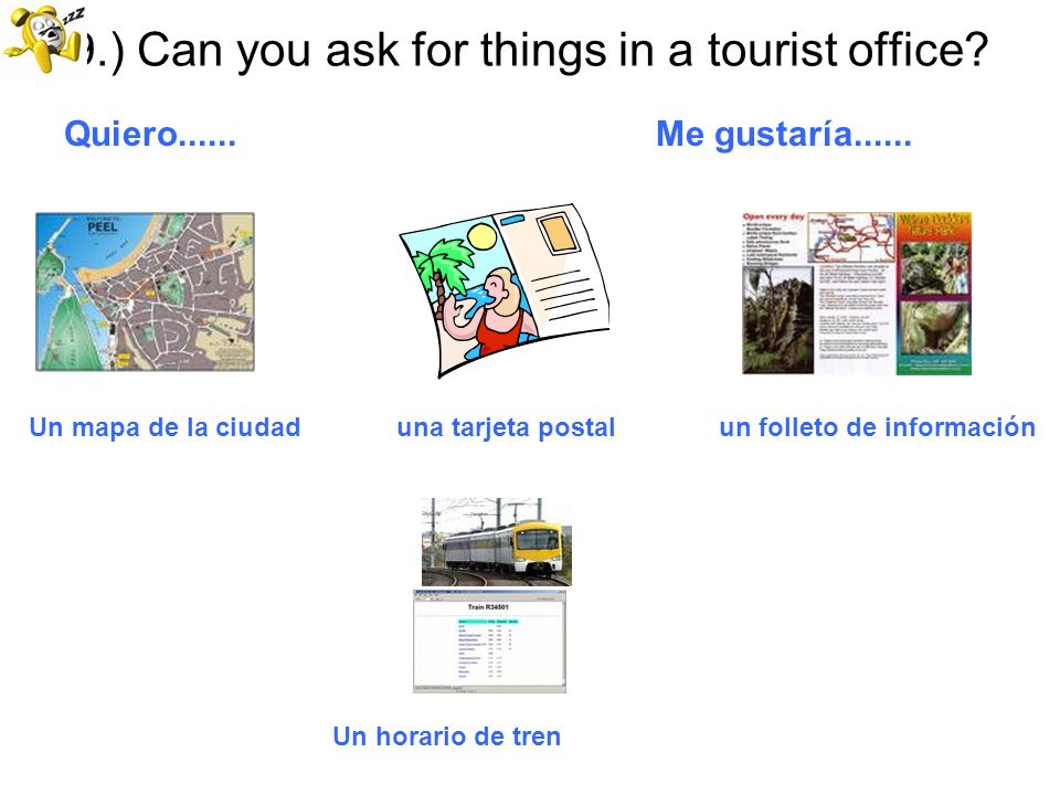 9.) Can you ask for things in a tourist office