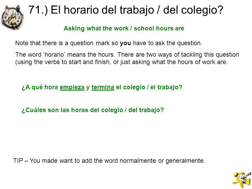 71.) El horario del trabajo / del colegio
