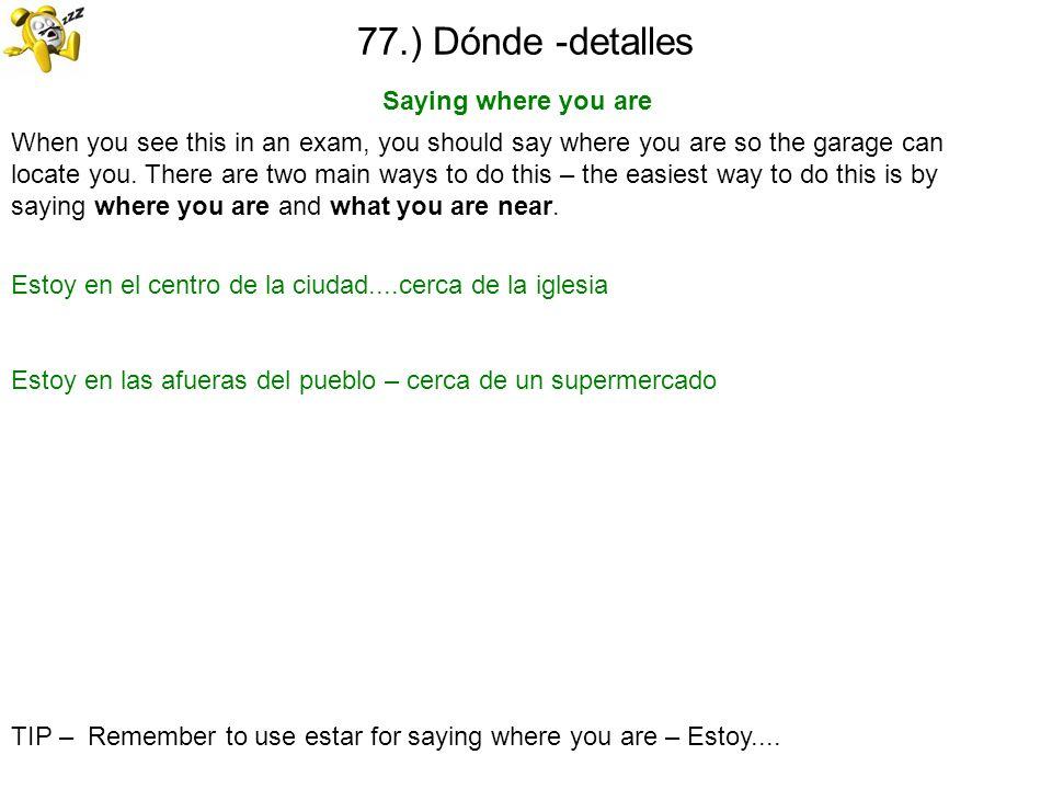 77.) Dónde -detalles Saying where you are