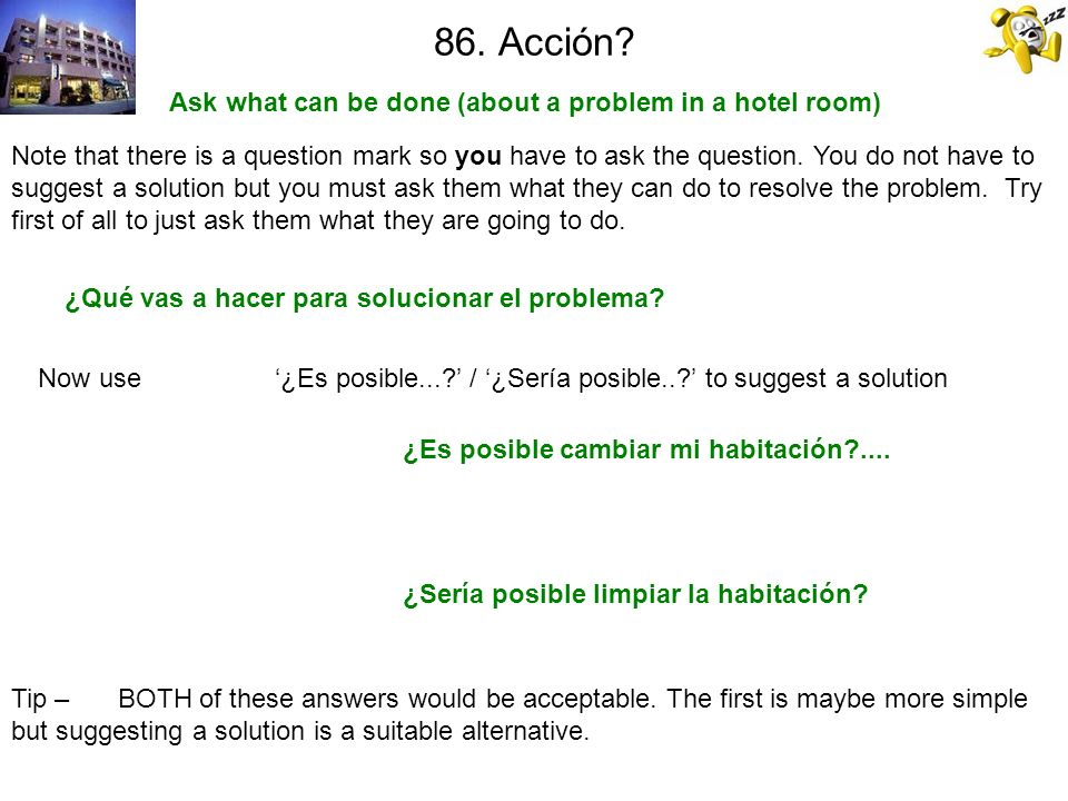Ask what can be done (about a problem in a hotel room)