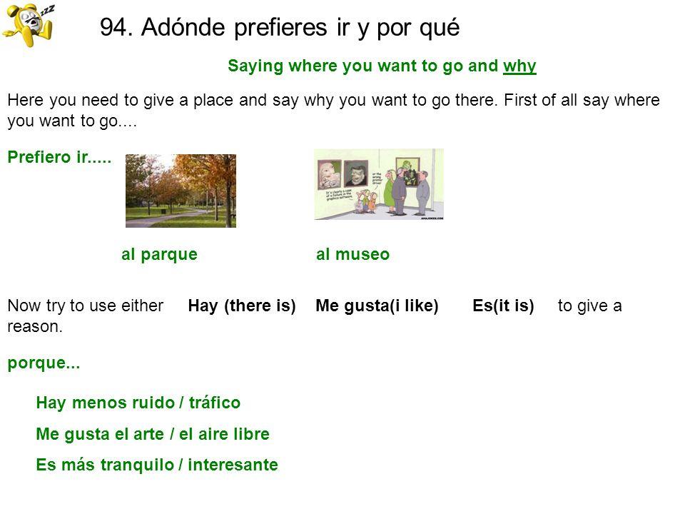 94. Adónde prefieres ir y por qué