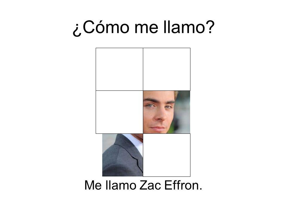 ¿Cómo me llamo Me llamo Zac Effron.