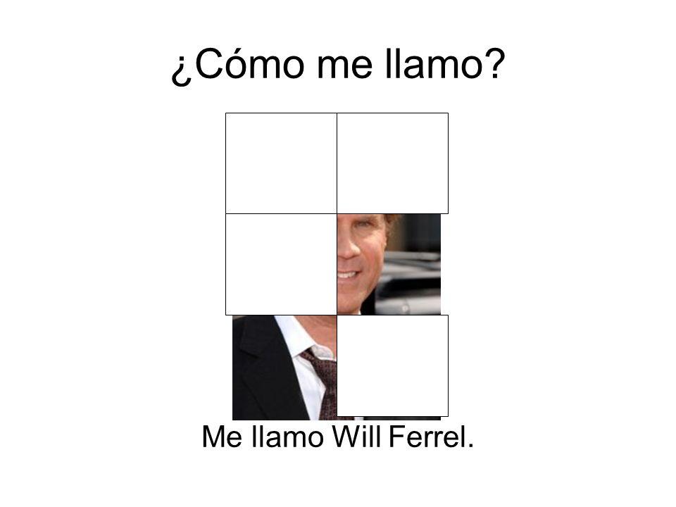 ¿Cómo me llamo Me llamo Will Ferrel.
