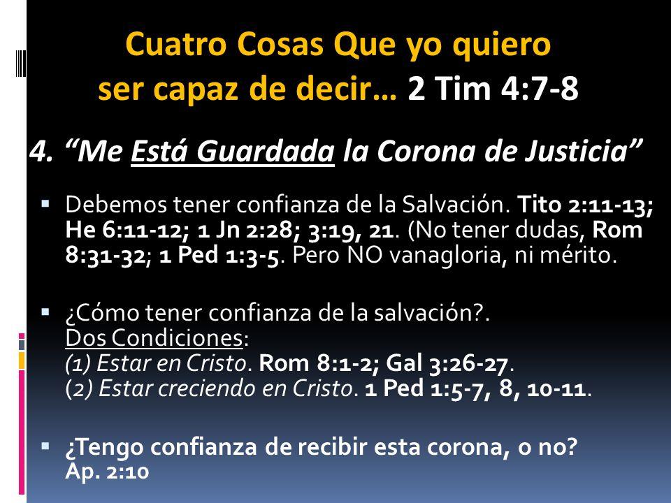 Cuatro Cosas Que yo quiero ser capaz de decir… 2 Tim 4:7-8