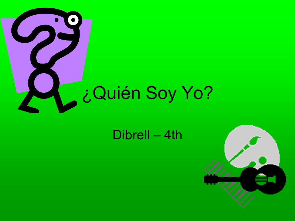 ¿Quién Soy Yo Dibrell – 4th