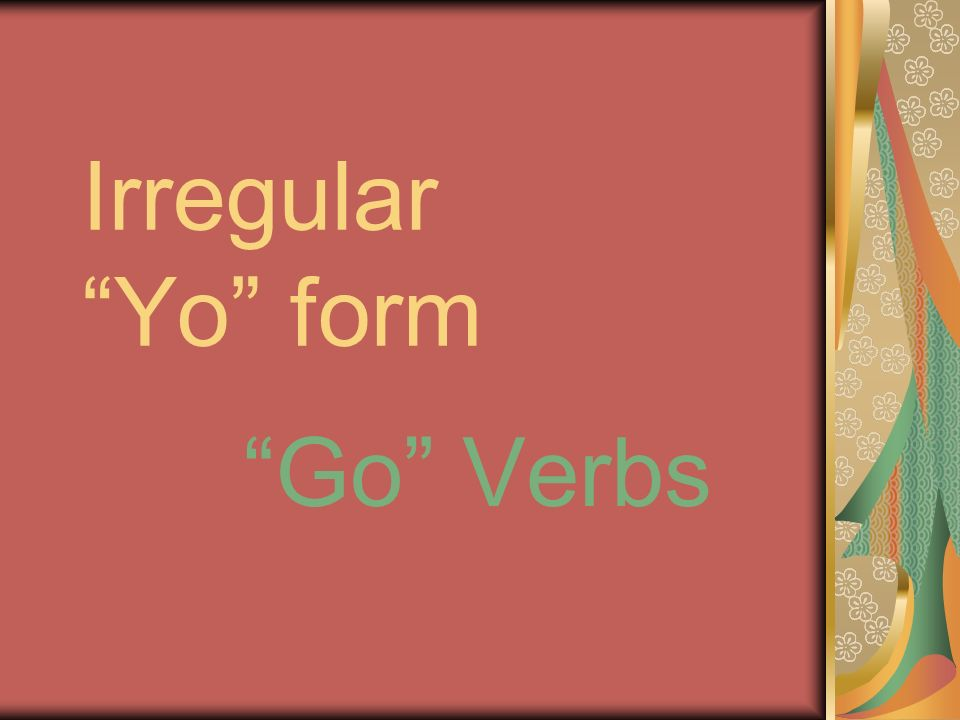 Irregular Yo form Go Verbs