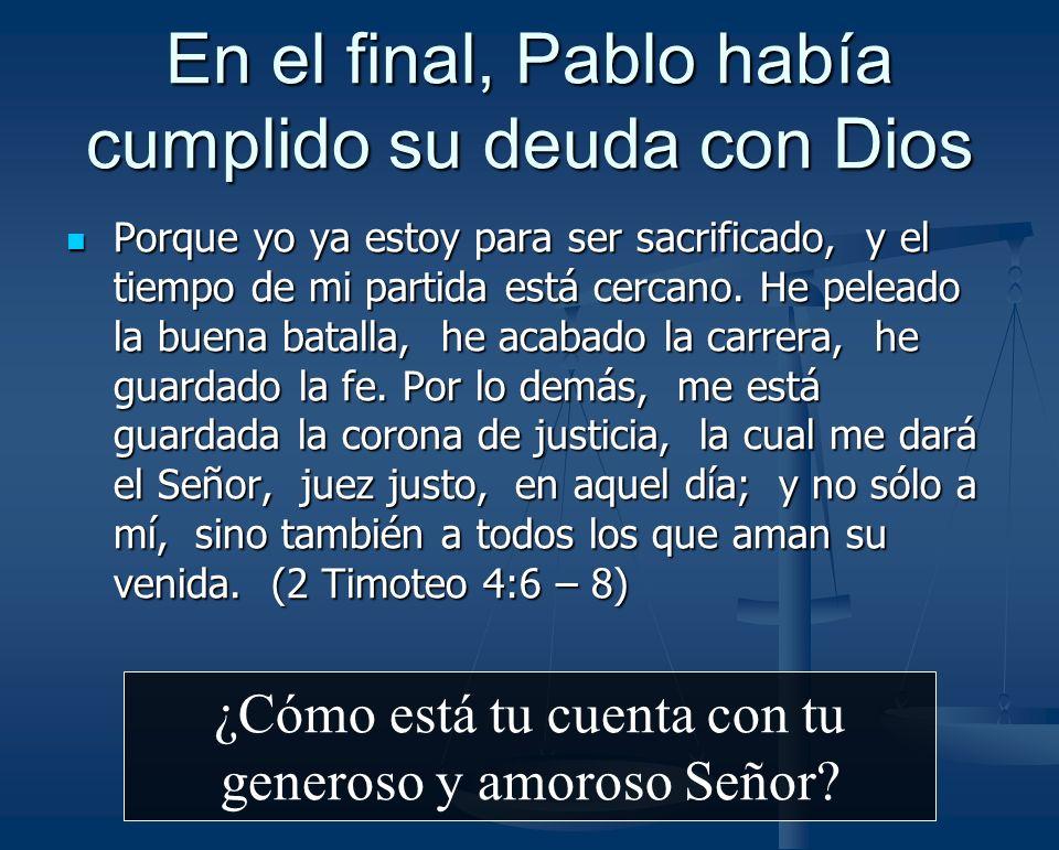 En el final, Pablo había cumplido su deuda con Dios