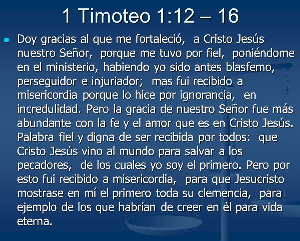 1 Timoteo 1:12 – 16