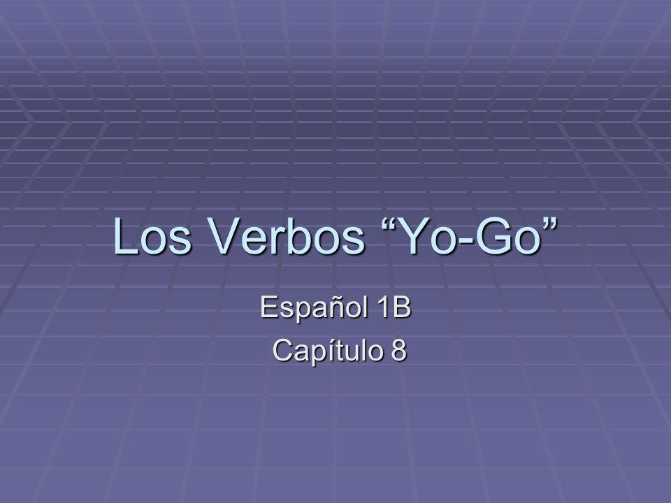 Los Verbos Yo-Go Español 1B Capítulo 8