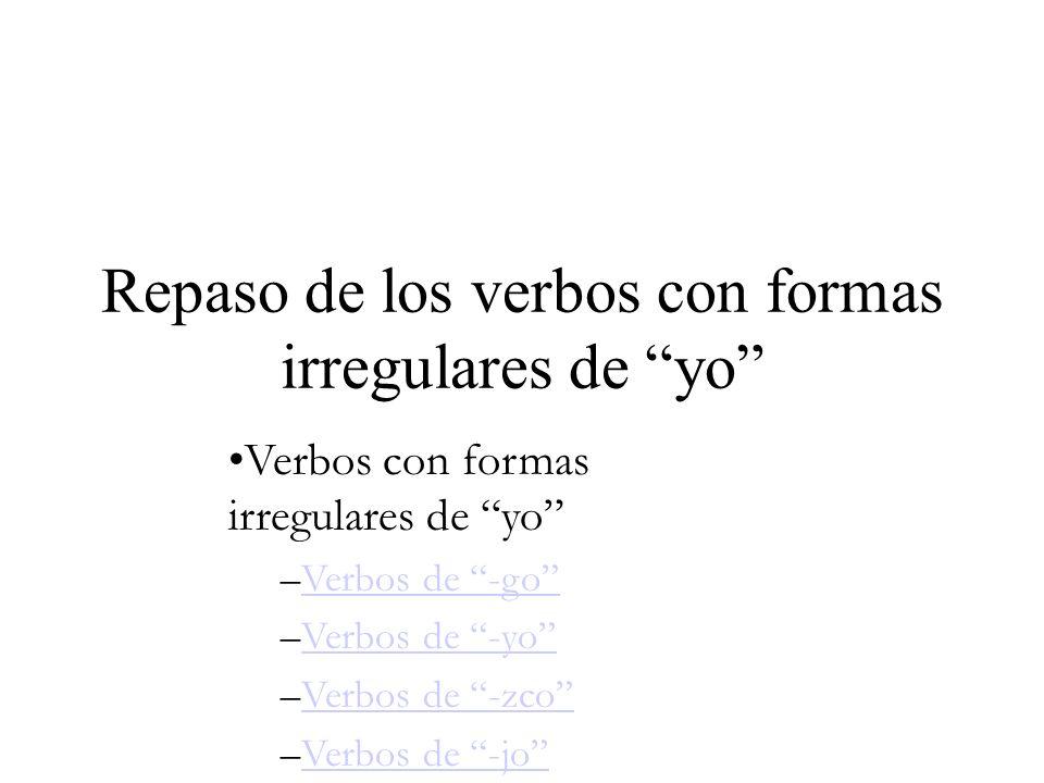 Repaso de los verbos con formas irregulares de yo