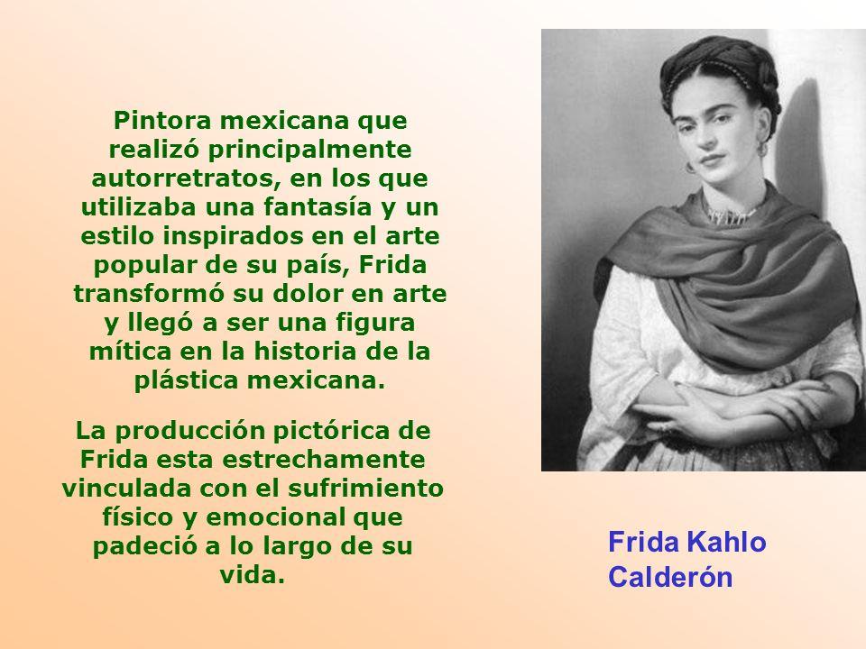 Pintora mexicana que realizó principalmente autorretratos, en los que utilizaba una fantasía y un estilo inspirados en el arte popular de su país, Frida transformó su dolor en arte y llegó a ser una figura mítica en la historia de la plástica mexicana.