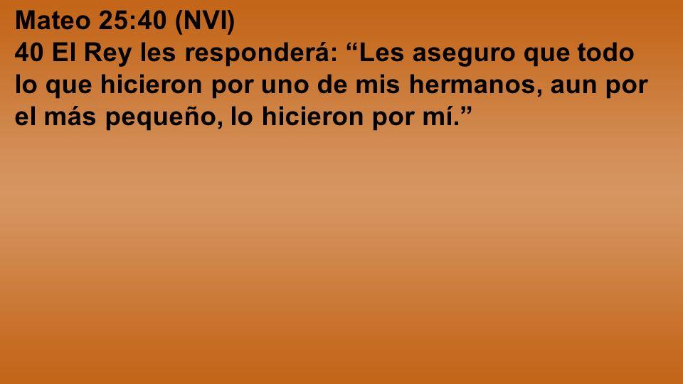 Mateo 25:40 (NVI)