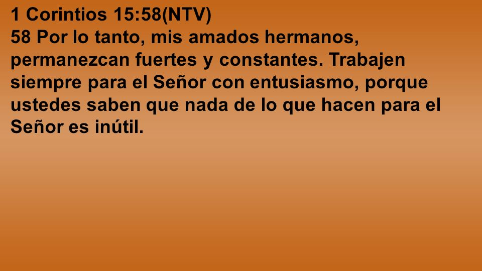 1 Corintios 15:58(NTV)