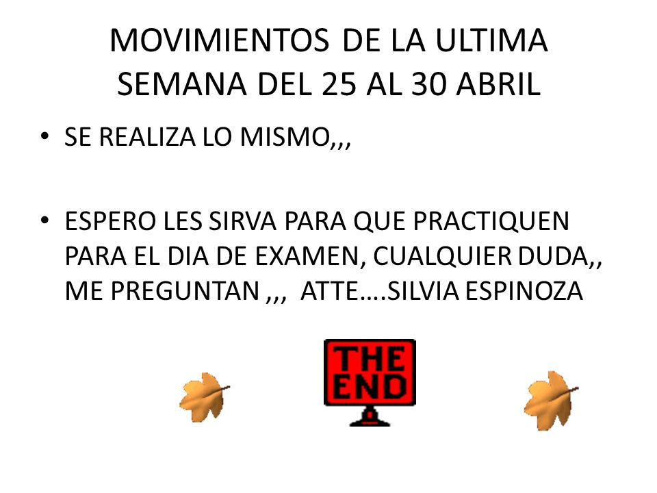 MOVIMIENTOS DE LA ULTIMA SEMANA DEL 25 AL 30 ABRIL