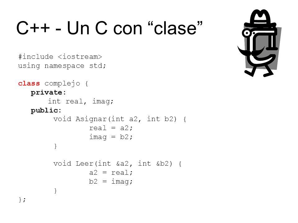 C++ - Un C con clase #include <iostream> using namespace std;
