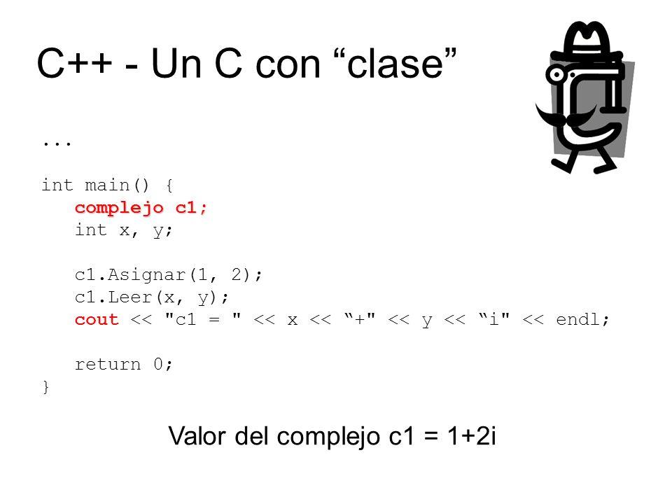 C++ - Un C con clase Valor del complejo c1 = 1+2i ... int main() {