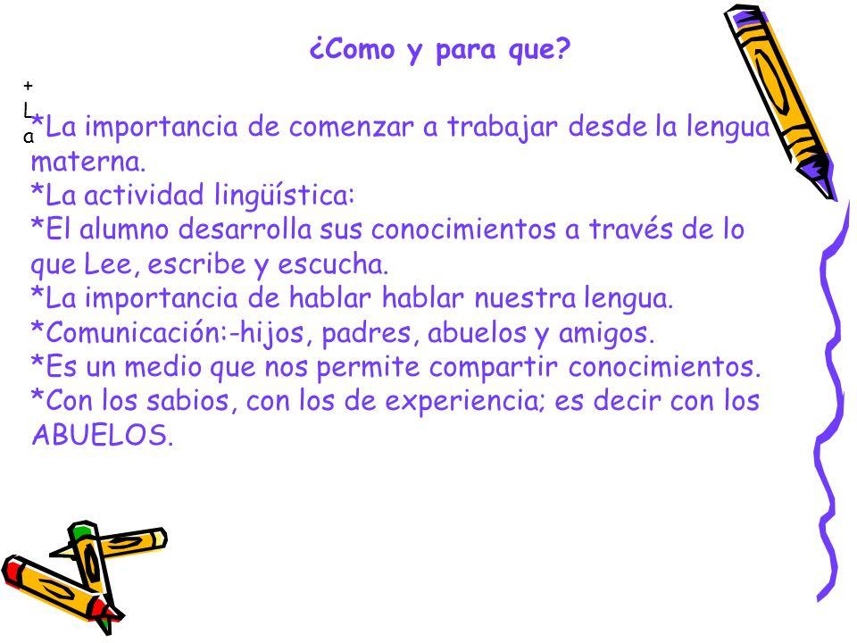 *La importancia de comenzar a trabajar desde la lengua materna.