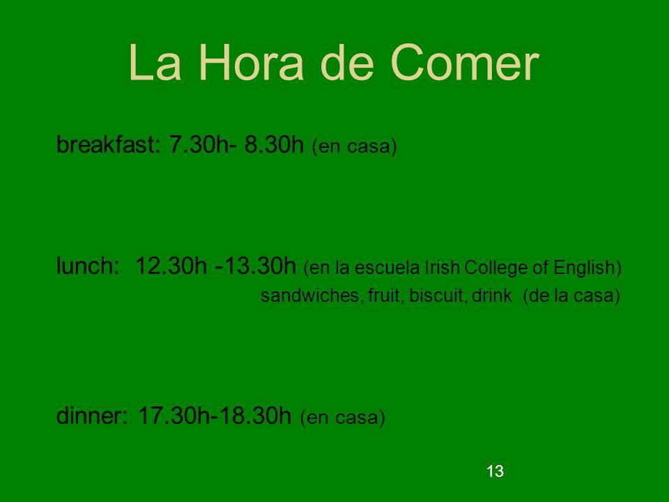 La Hora de Comer breakfast: 7.30h- 8.30h (en casa)