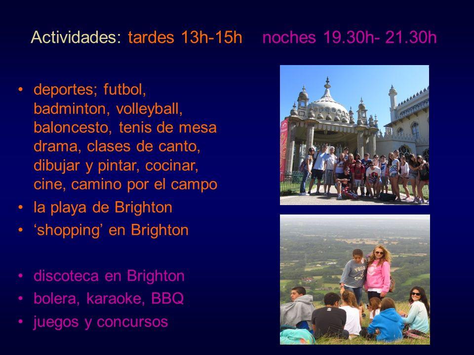 Actividades: tardes 13h-15h noches 19.30h- 21.30h