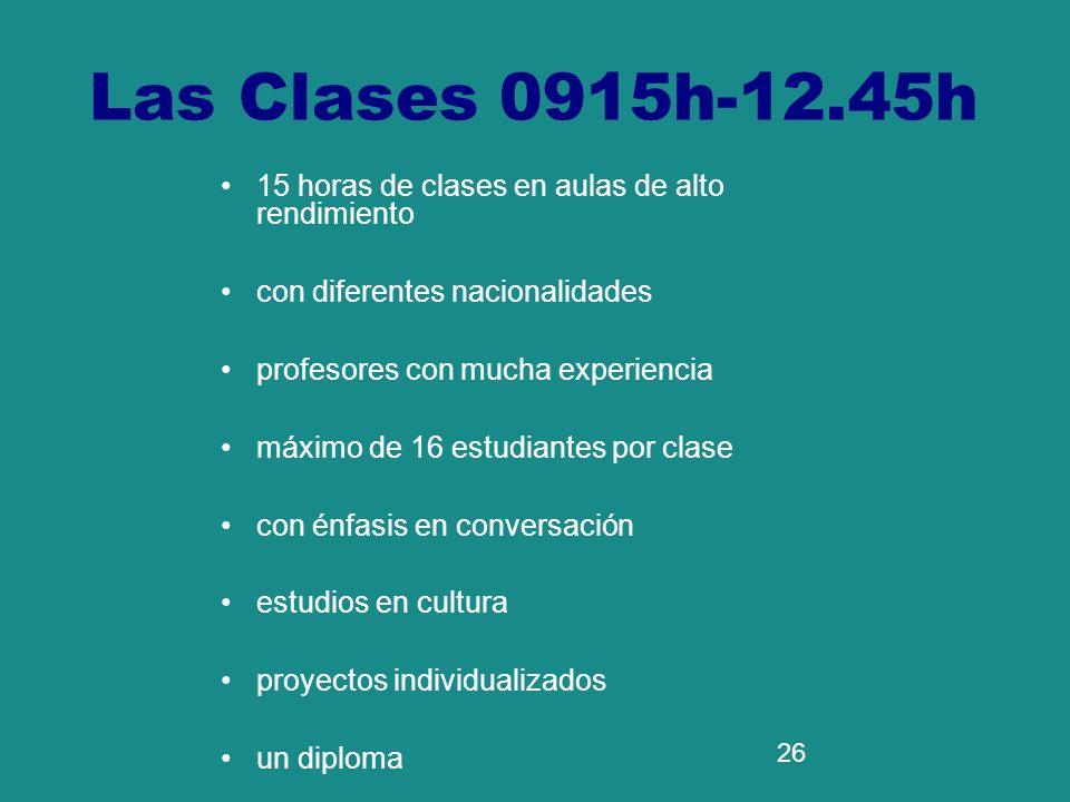 Las Clases 0915h-12.45h 15 horas de clases en aulas de alto rendimiento. con diferentes nacionalidades.