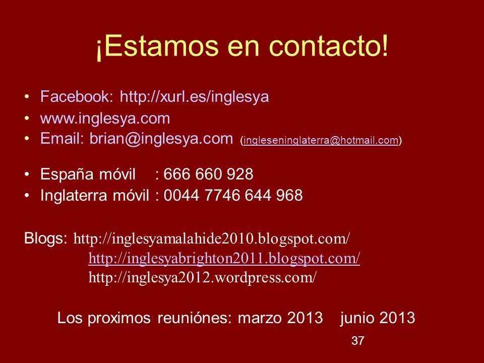Los proximos reuniónes: marzo 2013 junio 2013